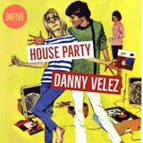 Remember House Parties? (36Five House Sessions #32)