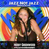 El Show di Heddi Greenwood - Jazz not Jazz 261