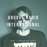 Groove Radio Intl #1348: BOT / Swedish Egil