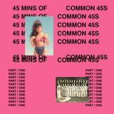 """""""45 mins of common 45s Part / One"""""""