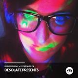 Desolate Presents - 09.04.2017