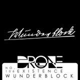 Drone Podcast 106 - Wunderblock