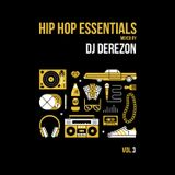 Hip Hop Essentials Vol. 3 mixed by DJ DEREZON