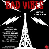 Bad Vibes Radio Show - CFRO 100.5 FM - Second Edition
