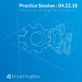 Practice Session 04-22-2018 (house progressions)
