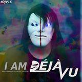 #16 I AM DéJà-Vu (Holi Farbrausch Contest Mixtape) [13.04.2017]