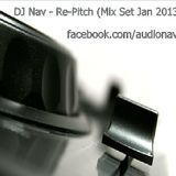 DJ NAV - Re-Pitch (Mix Set Jan 2013)