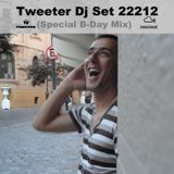 Tweeter Dj Set 22212 (Special B-Day Mix)
