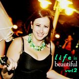 Life is Beautiful vol 2