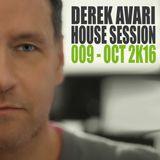 Derek Avari House Session 009 | October 2016