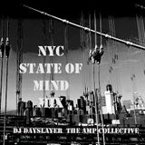 NYC State of Mind Mix | DJ Dayslayer of The AMP Collective
