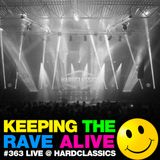 Keeping The Rave Alive Episode 363: Live at Hardclassics