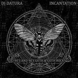 Dj DATURA - INCANTATION 09-22-2017