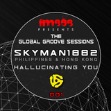 FM808 : Global Groove Sessions feat SKYMAN1882