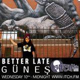 Gunes - Better Late 02