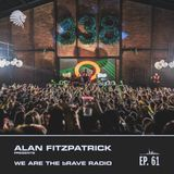 We Are The Brave Radio 061 - Citizenn Guest Mix