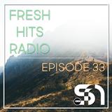 Fresh Hits Radio - Episode 33