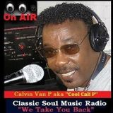"""Come Back with Me Yall!.....Flash Back with  Classic Soul DJ Calvin Van P """"Cool Cali P"""""""