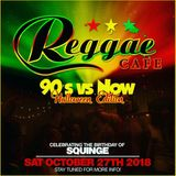 Reggae Cafe - 90's vs Now (The Halloween Edition) - October 27th 2018 {{{DL LINK IN DESCRIPTION}}