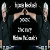 Hipster Backlash Podcast 4: 2 too many Michael McDonald's