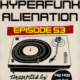 The Hyperfunk Alienation - Episode 53 - Hip Hop 1989 Part 1