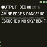 2016.12.08 - Amine Edge & DANCE @ Output, New York, USA