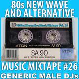 80s New Wave / Alternative Songs Mixtape Volume 26