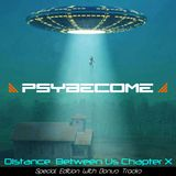 Psybecome - Distance Between Us - Chapter  Χ