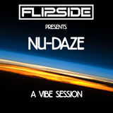 Flipside presents- NU-Daze! A Vibe Session.
