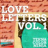 #MIXTAPE089 - Love Letters Vol. 1 by TeknaColorNinja