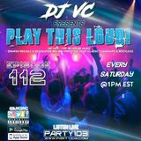 DJ VC - Play This Loud! Episode 112 (Party 103)