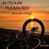 AUTUMN PLEASURES (Locals Only) by Dj Azibi