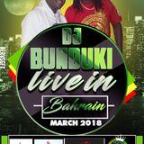 DJ BUNDUKI LIVE IN BAHRAIN MARCH 2018
