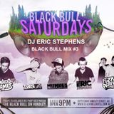 Black Bull Mix #3 - DJ Eric Stephens