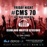 CMS70f - Clubland Master Sessions (Fri) - DJ Dan Jones - Dance Radio UK (31 MAR 2017)