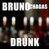 Bruno Chagas - Drunk