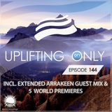 Ori Uplift - Uplifting Only 144 (with Extended Arrakeen Guest Mix) (12.11.2015)