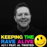 Keeping The Rave Alive Episode 211 featuring Al Twisted
