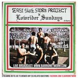 "East Side Story Project x Lowrider Sundays ""SPECIAL EPISODE"""