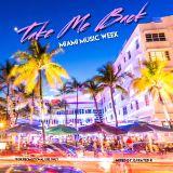 Take Me Back (Miami Music Week)