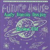 AndyGarciaDeejay Session 016 Future House VS Deep
