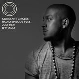 Constant Circles Radio 055 with Just Her & D'Phault