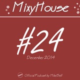 MixyHouse #24 (December 2014) mix by MikeSelf