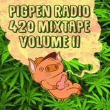Pigpen Radio 420 Mixtape Volume II
