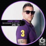 Jairo Delli @ Six Sound Podcast #08 (April)