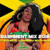 BASHMENT MIX 2018 (BASHMENT/DANCEHALL) VYBZ KARTEL/KRANIUM/DEXTA DAPS/ & MANY MORE