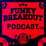 Funky Breakout Podcast #12