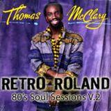 RETRO ROLAND - 80'S SOUL SESSIONS V.2 - AUG, 2011