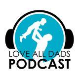 Sleeping Together – LoveAllDads Podcast Episode 123