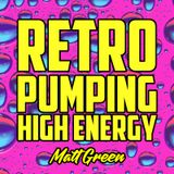 RETRO PUMPING HIGH ENERGY
